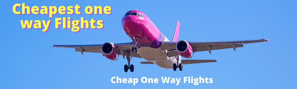 Cheap One Way Flights| Cheapest Flights Airfare Deals | Flight Tickets